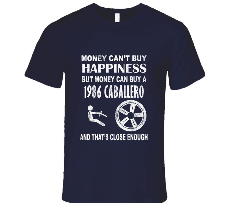 Money Cant Buy Happiness 1986 GMC CABALLERO Dark Distressed T Shirt
