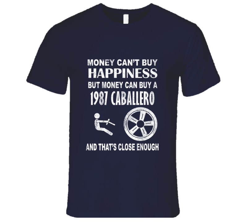 Money Cant Buy Happiness 1987 GMC CABALLERO Dark Distressed T Shirt