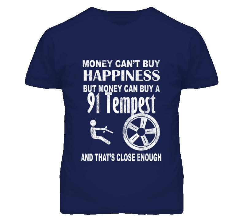 Money Cant Buy Happiness 1991 Pontiac Tempest Dark Distressed T Shirt