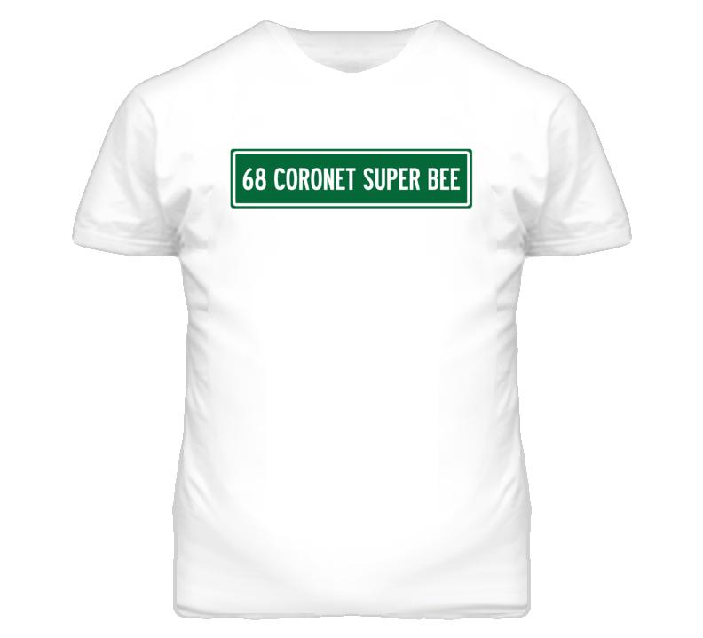 1968 DODGE CORONET SUPER BEE Street Sign Car T Shirt