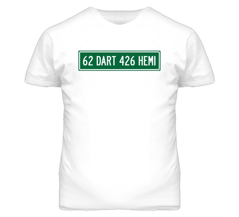 1962 DODGE DART 426 HEMI Street Sign Car T Shirt