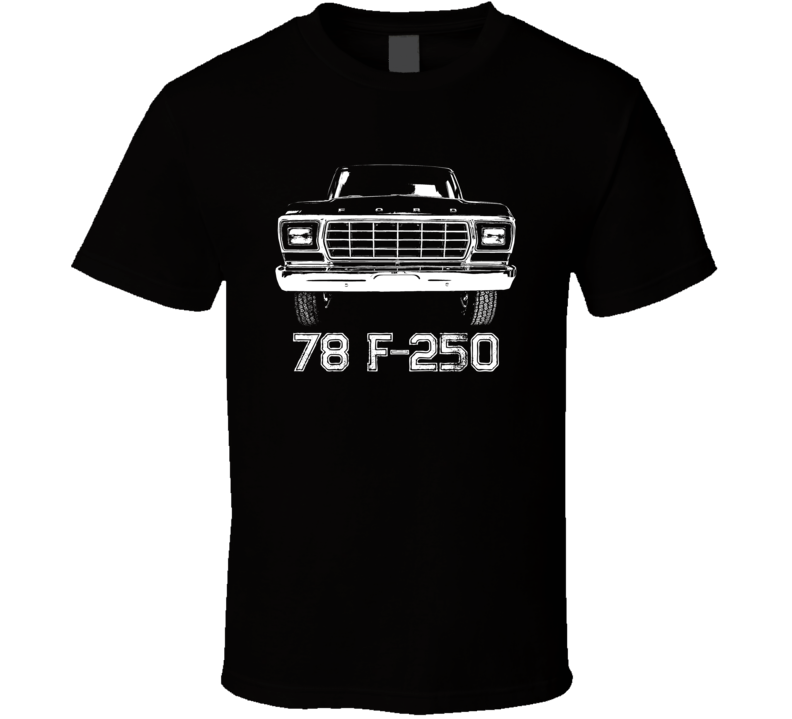 1978 F 250 Grill View With Model Year Dark Color T Shirt