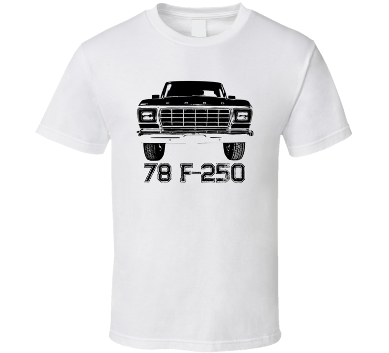 1978 F 250 Grill View With Model Year Light Color T Shirt