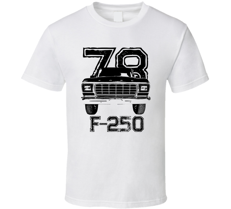 1978 F 250 Grill View With Year And Model Light Color T Shirt