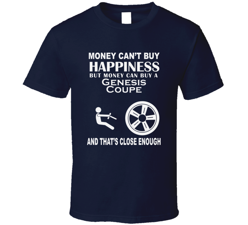 Money Cant Buy A Hyundai Genesis Coupe Funny Dark Shirt