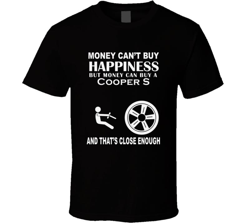 Money Cant Buy A Mini Cooper S Funny Dark Shirt