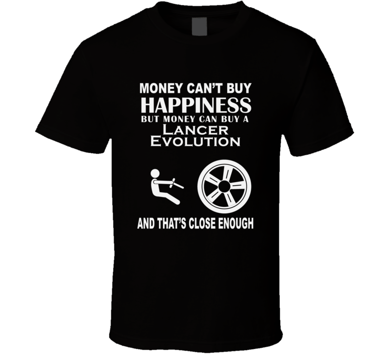Money Cant Buy A Mitsubishi Lancer Evolution Funny Dark Shirt
