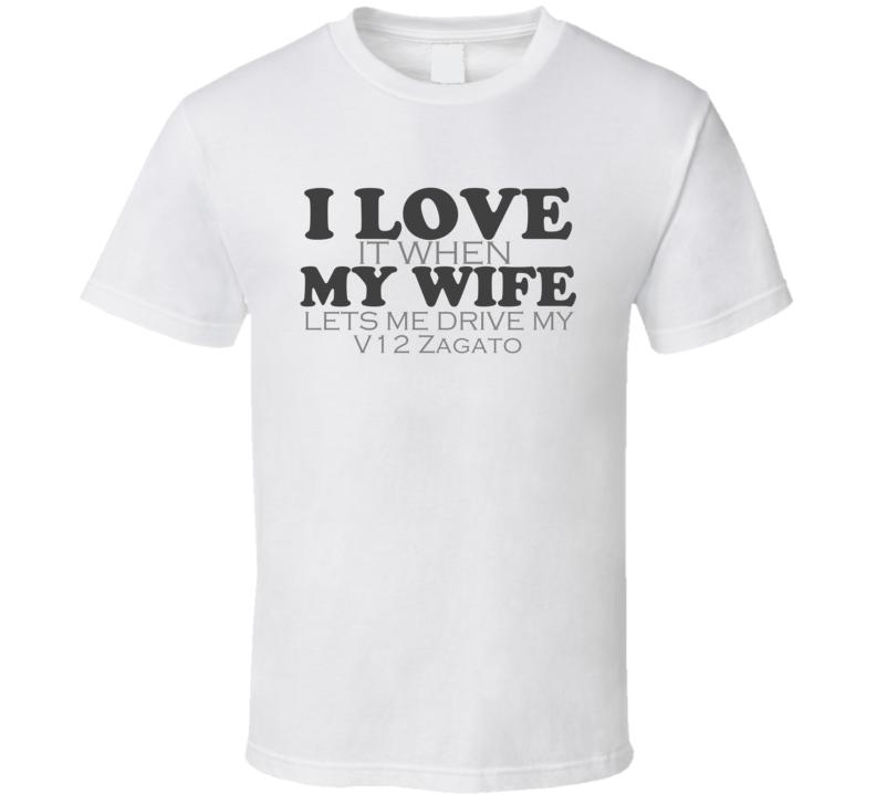 I Love My Wife Aston Martin V12 Zagato Funny Faded Look Shirt