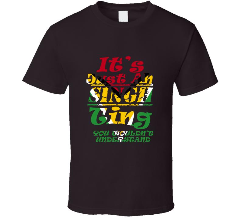 It's Just Ah Singh Ting (Guyana) T Shirt