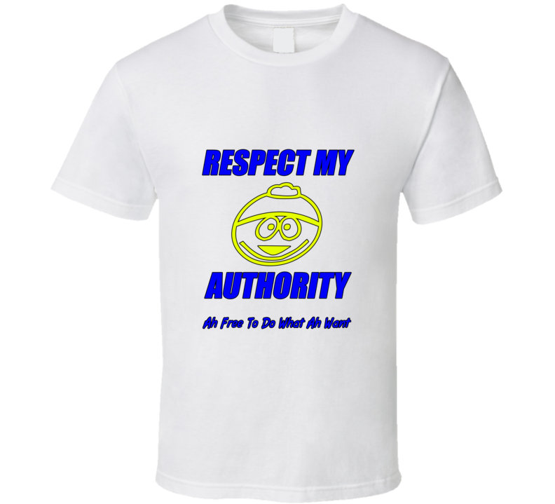 Respect My Authority T Shirt