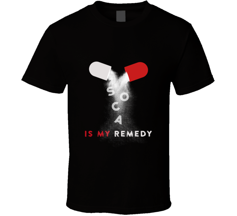 Soca Is My Remedy (Dark) T Shirt
