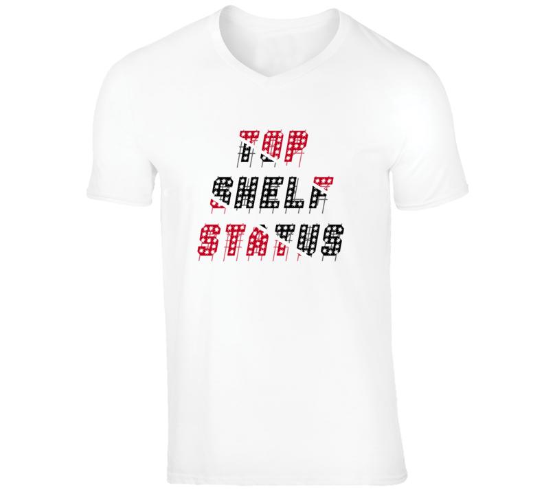 Top Shelf Status (Trini) T Shirt