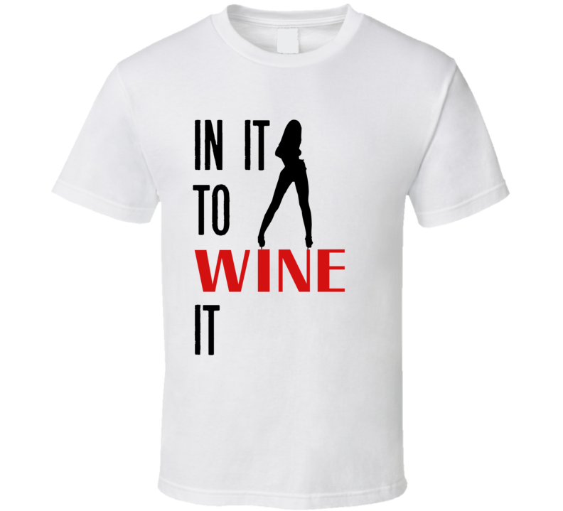 In It To Wine It Soca T Shirt