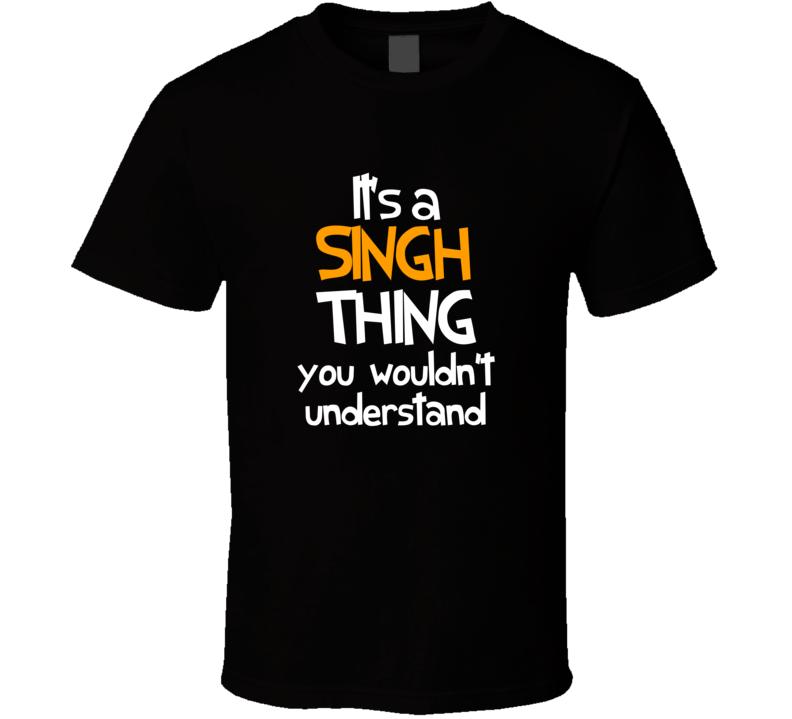 It's a Singh Thing T Shirt