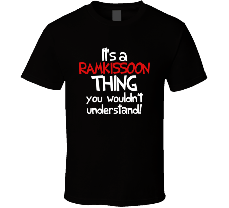 It's A Ramkissoon Thing T Shirt