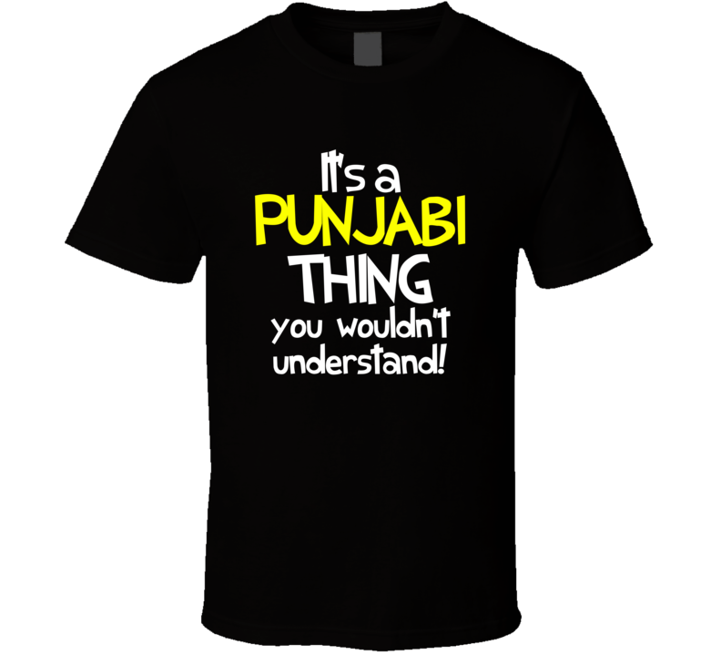 It's a Punjabi Thing T Shirt