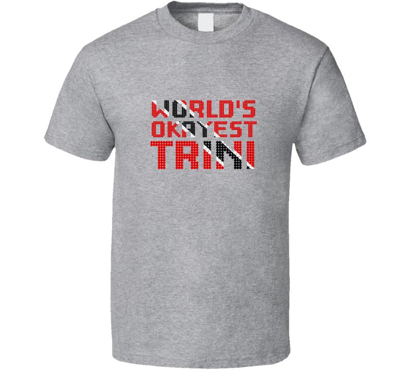 World's Okayest Trini T Shirt