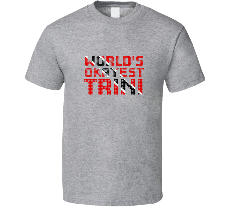 World's Okayest Trini T Shirt
