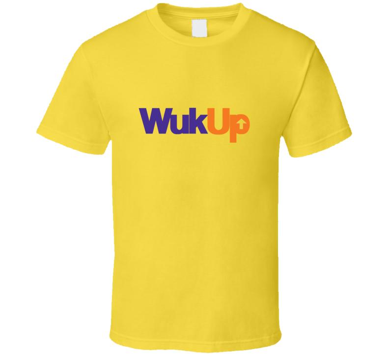 Wuk Up Shirt