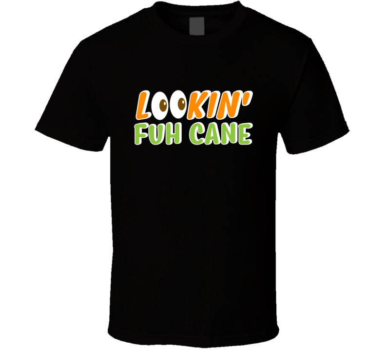 Lookin' Fuh Cane T-shirt