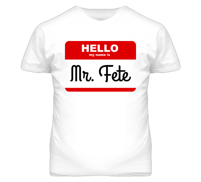 Mr Fete T Shirt