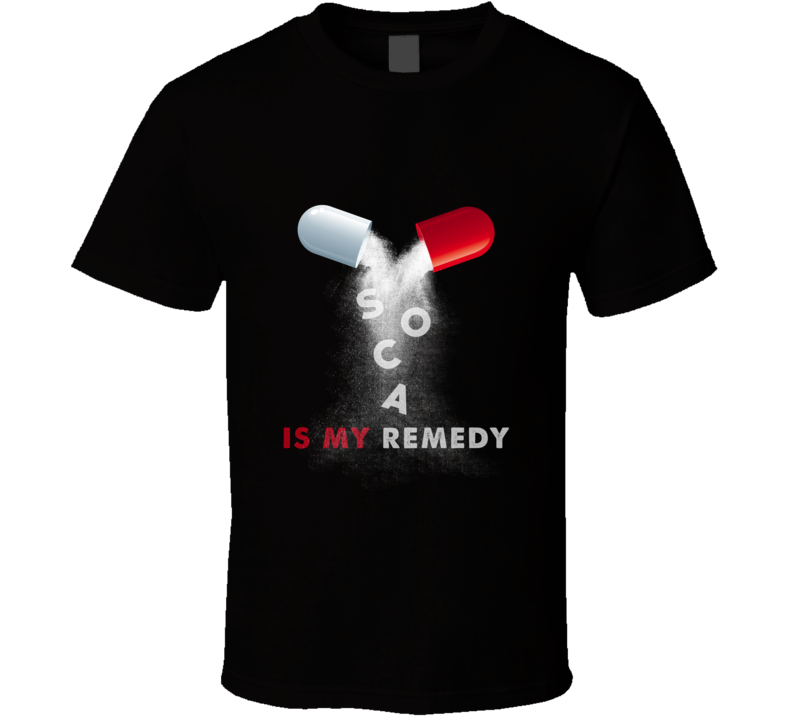 Soca Is My Remedy T Shirt