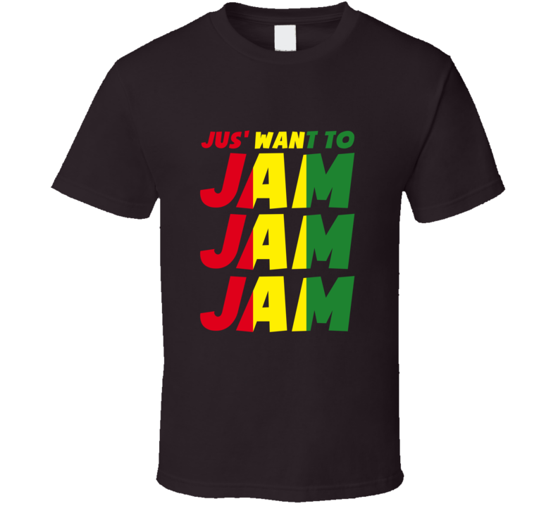 Jus' Want To Jam T Shirt