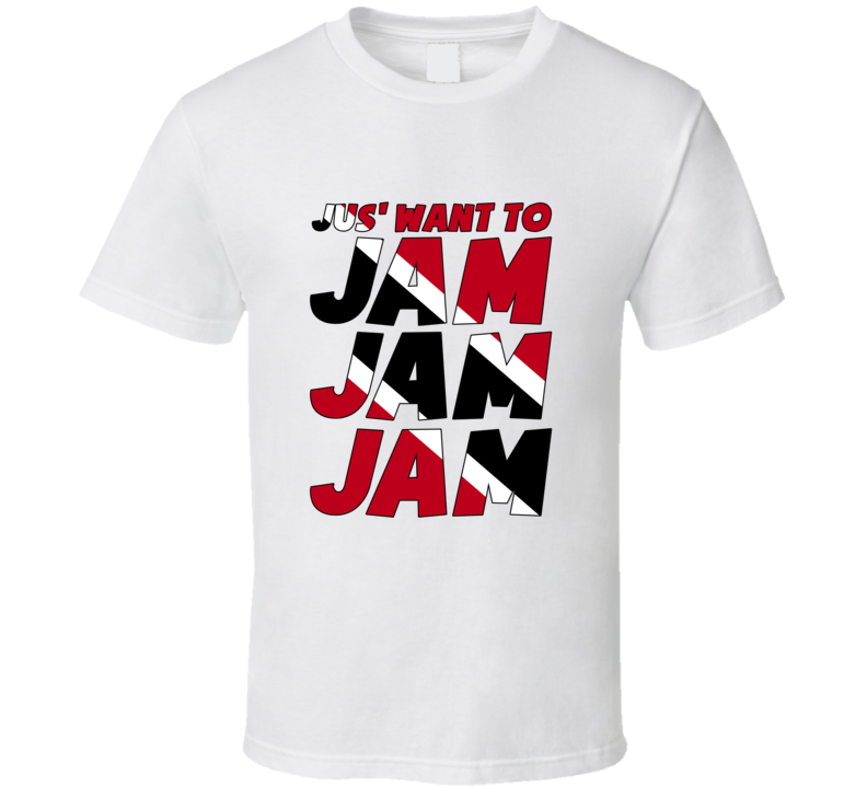 Jus Want To Jam Trinidad T Shirts