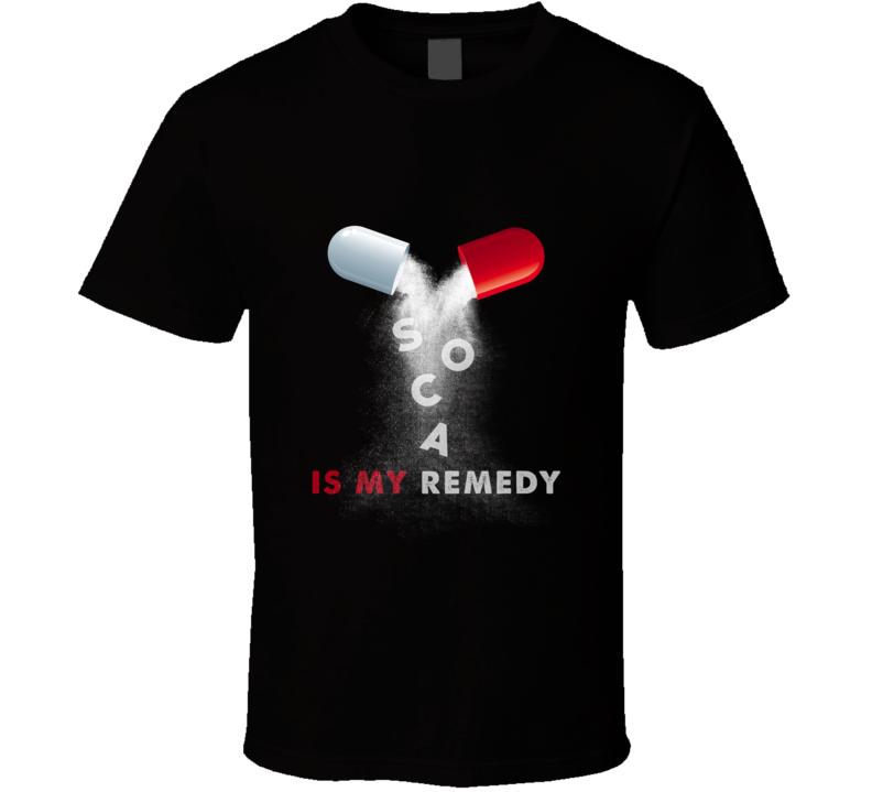 Soca Is My Remedy T Shirt