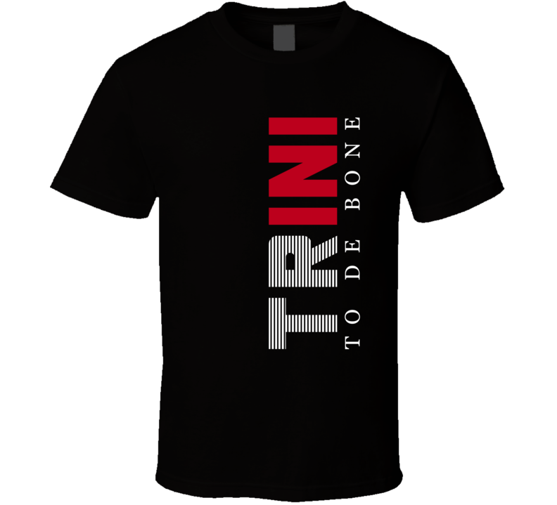 Trini To De Bone (Trinidad T-Shirts)