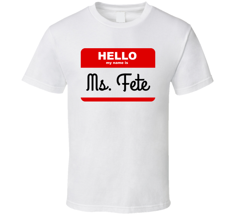 Hello My Name Is Ms Fete