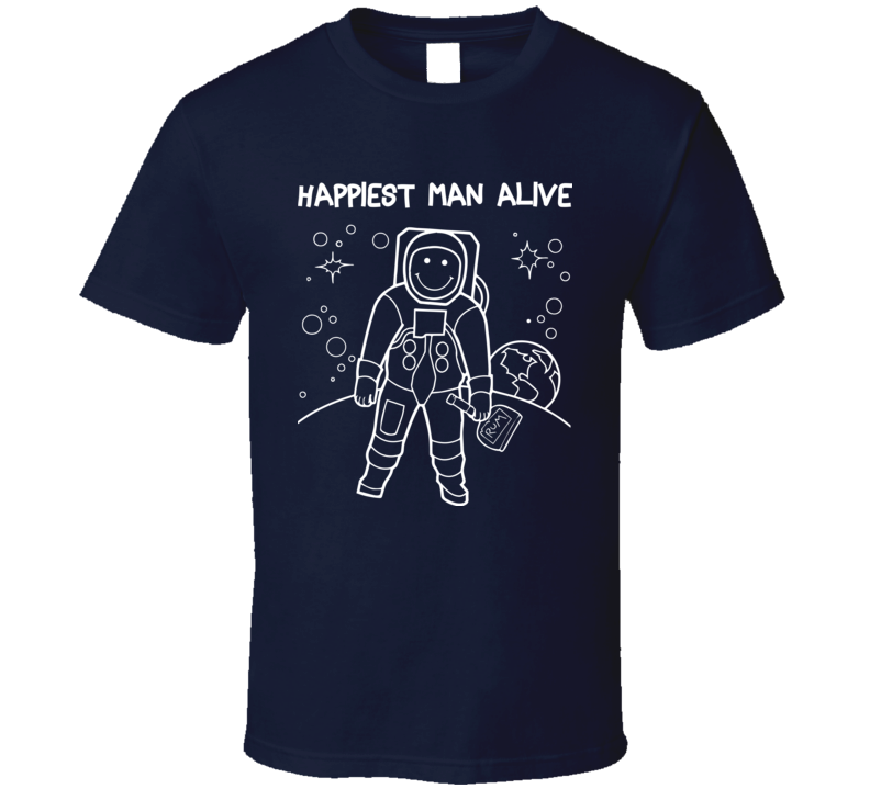 Happiest Man Alive T Shirt