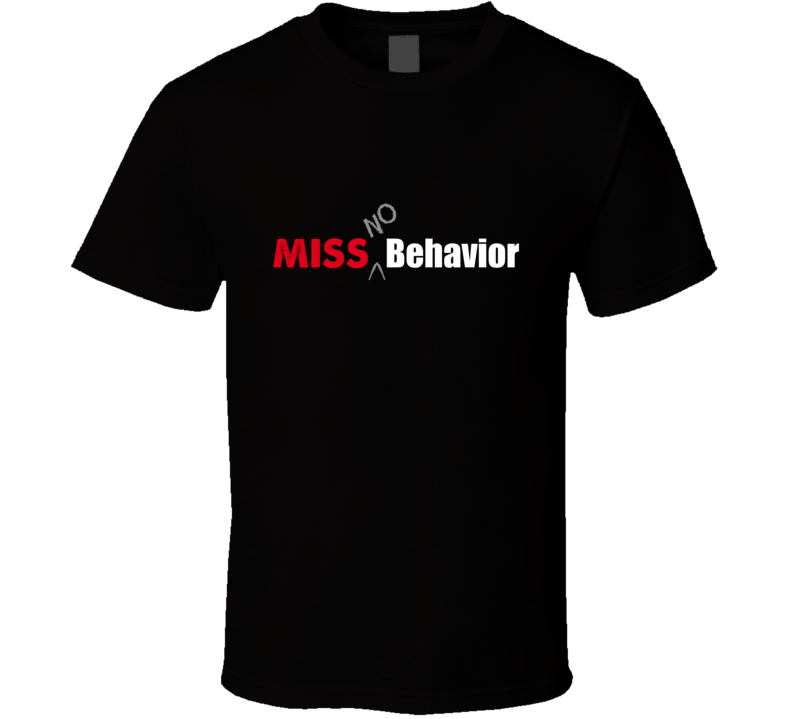 Miss No Behavior T Shirt