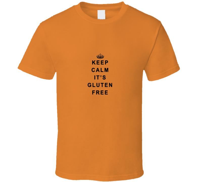 KEEP CALM IT'S GLUTEN FREE T Shirt