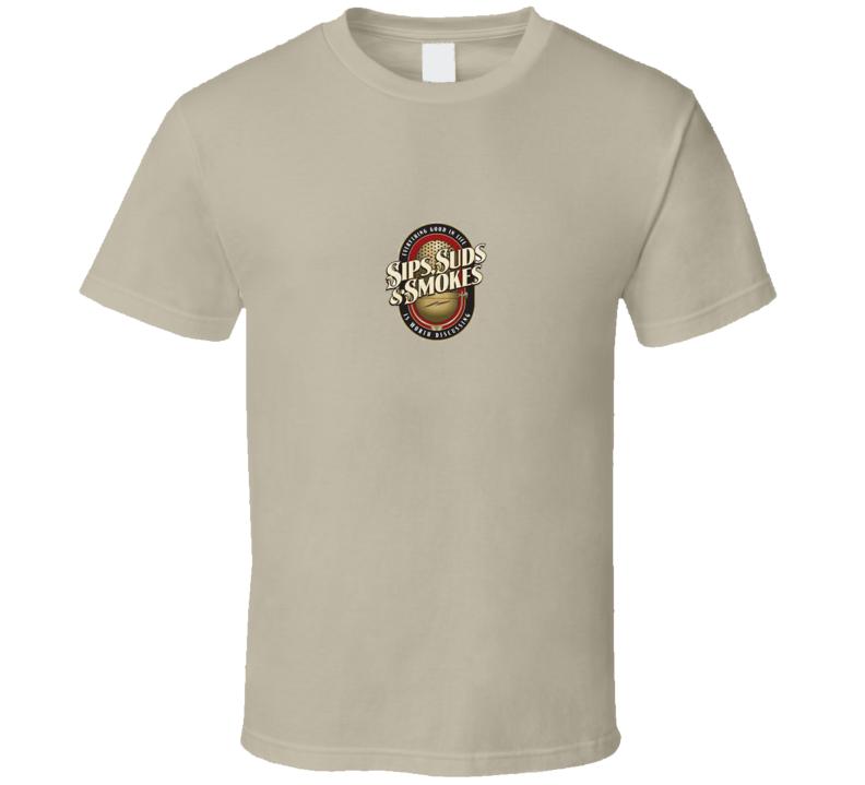 SIPS, SUDS & SMOKES T Shirt