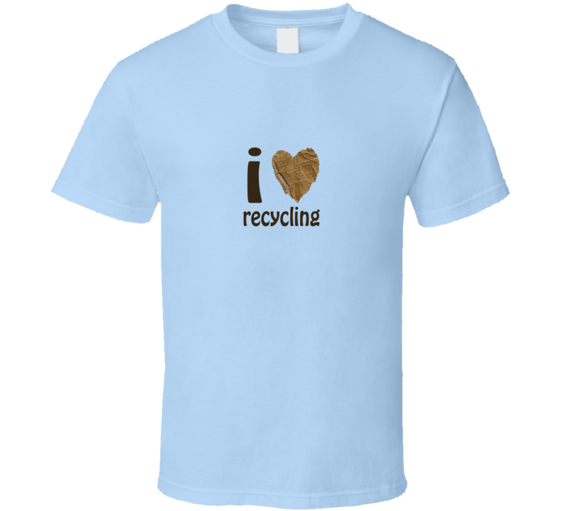 I LOVE RECYCLING T Shirt
