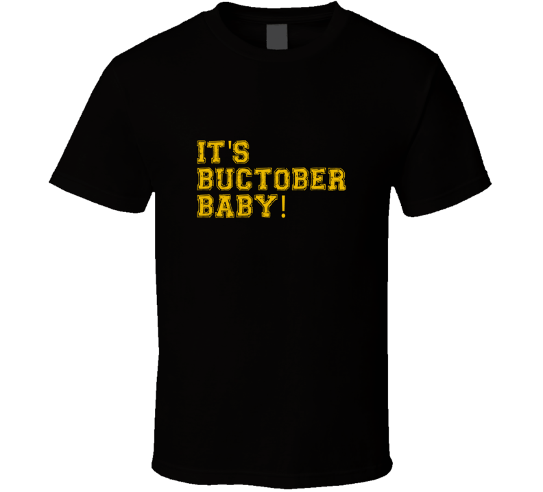 It's Buctober Baby Pittsburgh T Shirt