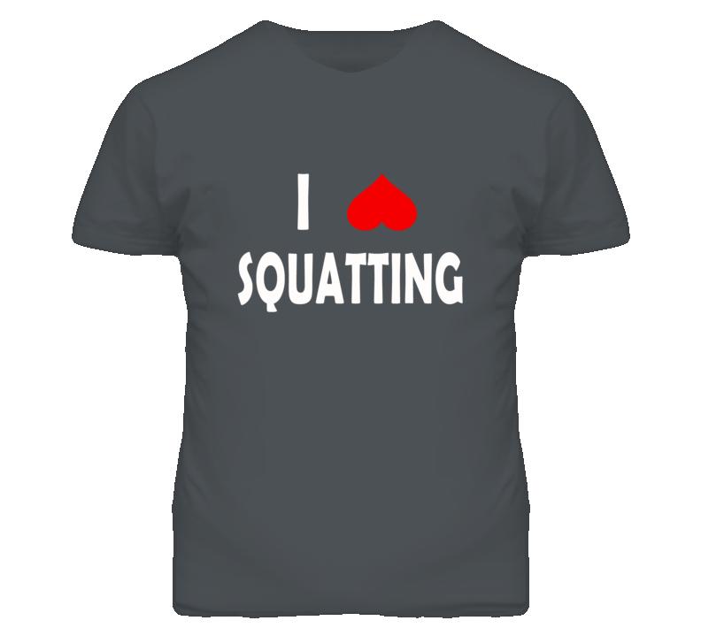 I Love Squatting T Shirt