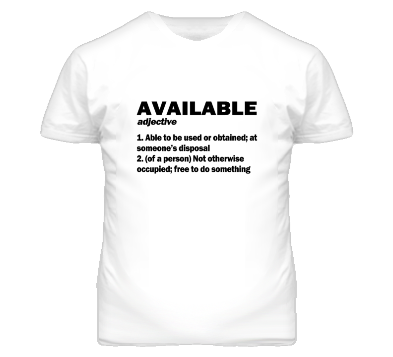 Available Definition T Shirt