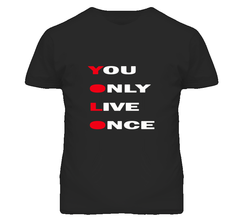 You Only Live Once YOLO Iconic T Shirt