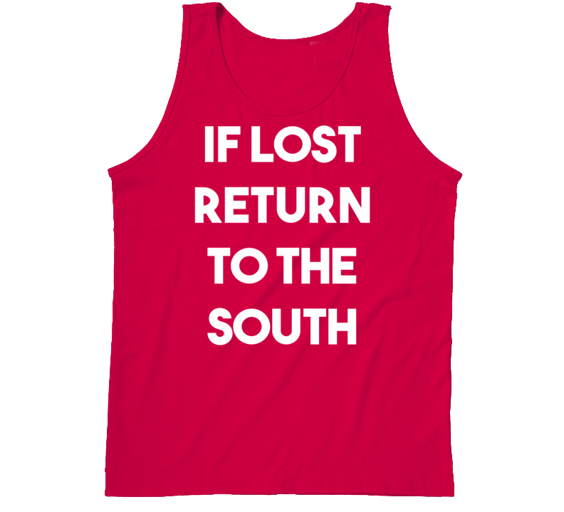 If Lost Return To The South - Southern Girl Slogan (White Bold Font) Tanktop