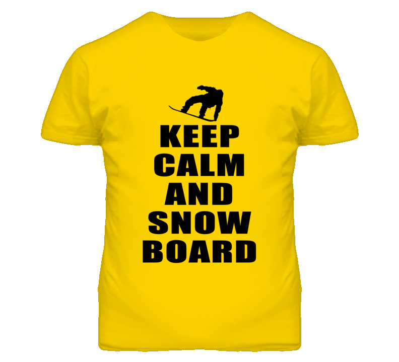 Keep Calm and Snowboard  T Shirt