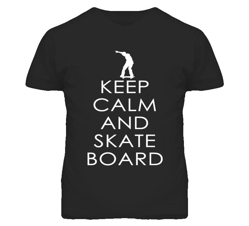 Keep Calm and Skateboard T Shirt