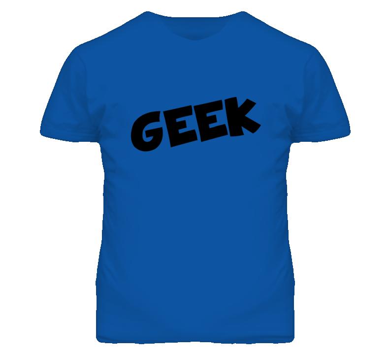 Geek - Black Font T Shirt