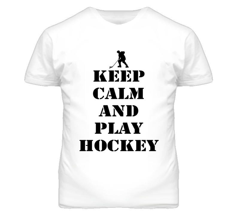 Keep Calm And Play Hockey T Shirt
