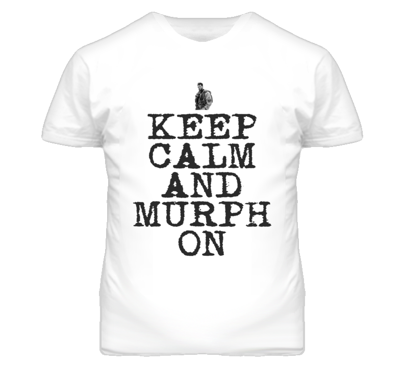 Keep Calm and Murph On - Crossfit (Charcoal Font) T Shirt