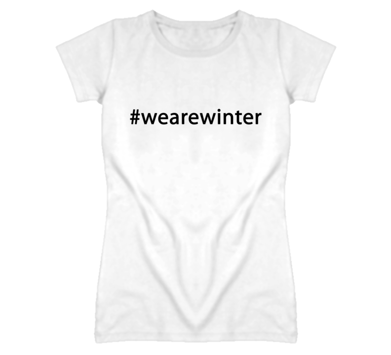 #wearewinter - Hashtag We Are Winter Olympic (Black Font) T Shirt