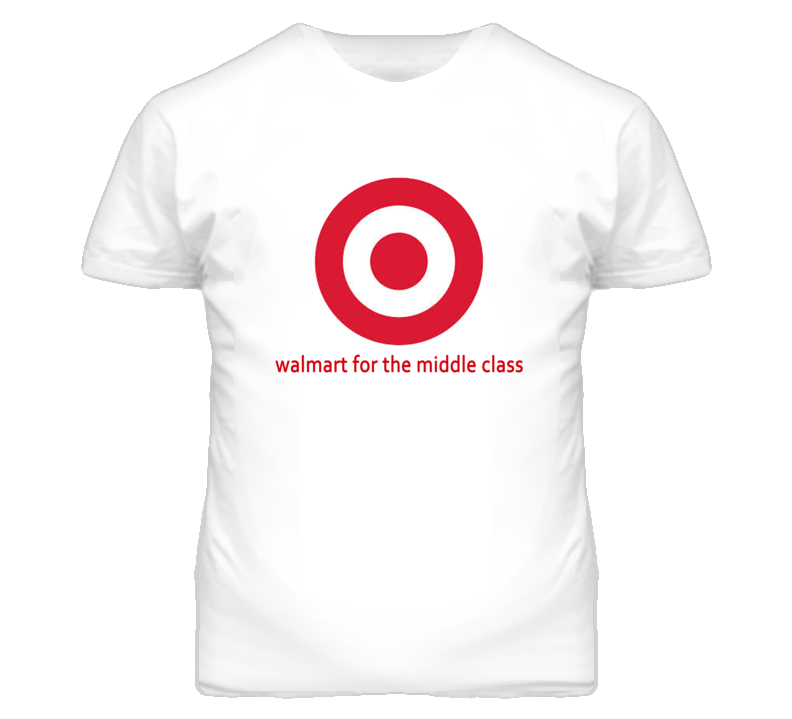 Target Walmart For The Middle Class T Shirt
