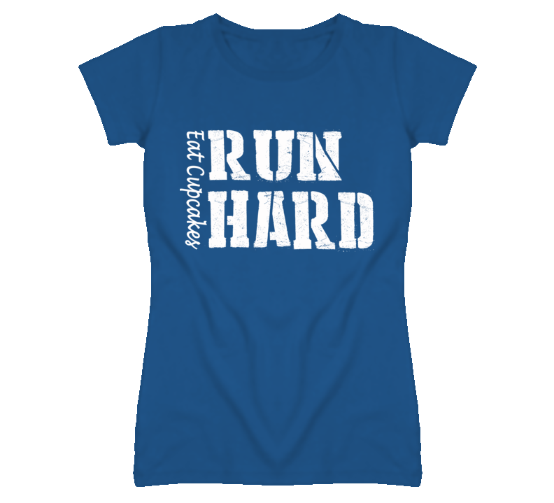 Eat Cupcakes Run Hard (White Font) T Shirt