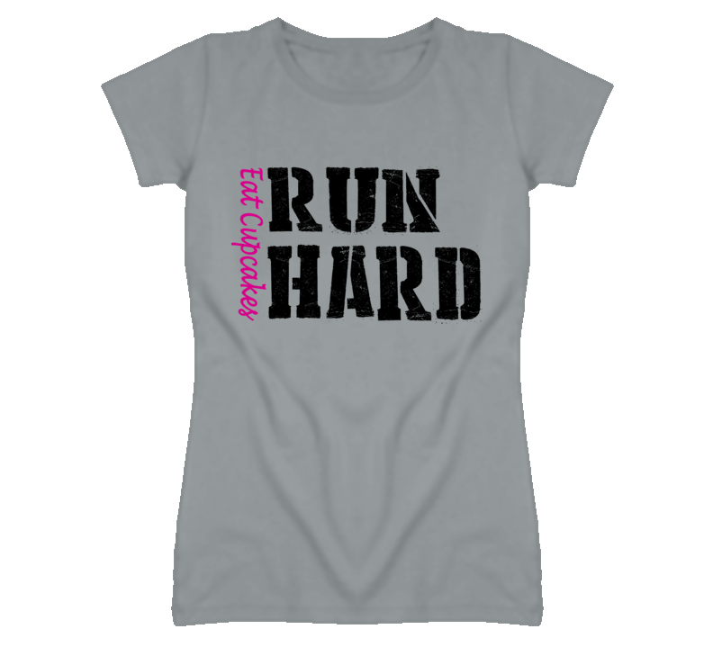Eat Cupcakes Run Hard (Pink & Black Font) T Shirt